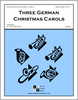 Three German Christmas Carols
