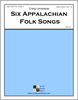 Six Appalachian Folk Songs