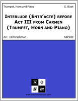 Interlude (Entr'acte) before Act III from Carmen (Trumpet, Horn and Piano)