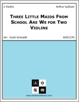 Three Little Maids From School Are We for Two Violins