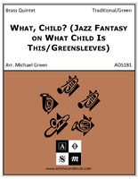 What, Child? (Jazz Fantasy on What Child Is This/Greensleeves)