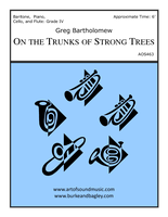 On the Trunks of Strong Trees (low voice)
