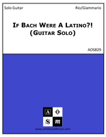If Bach Were A Latino?! (Guitar Solo)