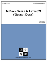 If Bach Were A Latino?! (Guitar Duet)