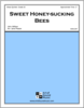 Sweet Honey-sucking Bees