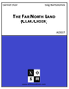 The Far North Land (Clar.Choir)