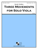 Three Movements for Solo Viola