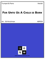 For Unto Us A Child is Born (Trumpet and Piano)