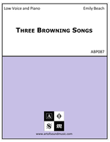Three Browning Songs (Low Voice)