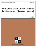 For Unto Us A Child Is Born The Messiah  (Trumpet parts)