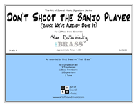 Don't Shoot The Banjo Player  ('cause We've Done It Already) - FIRST BRASS